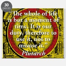 The Whole Of Life Is But A Moment - Plutarch Puzzl