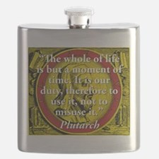 The Whole Of Life Is But A Moment - Plutarch Flask