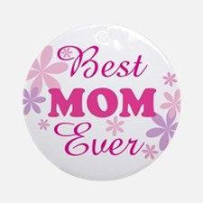 Best Mom Ever fl 1.1 Ornament (Round)