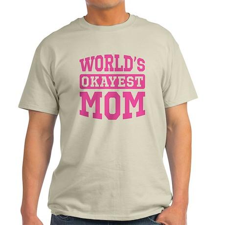 World's Okayest Mom [pink] Light T-Shirt