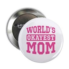 """World's Okayest Mom [pink] 2.25"""" Button"""