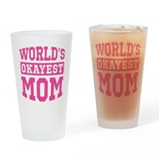 World's Okayest Mom [pink] Drinking Glass