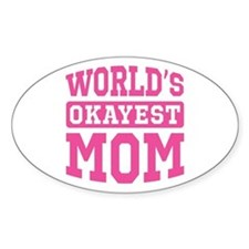 World's Okayest Mom [pink] Decal