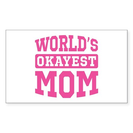World's Okayest Mom [pink] Sticker (Rectangle)