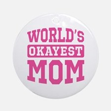 World's Okayest Mom [pink] Ornament (Round)