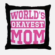 World's Okayest Mom [pink] Throw Pillow