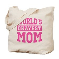 World's Okayest Mom [pink] Tote Bag