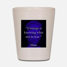Courage Is Knowing - Plato Shot Glass