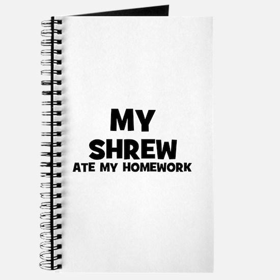 My Shrew Ate My Homework Journal