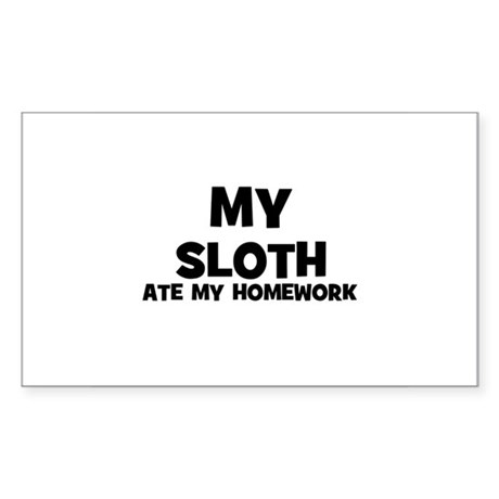 My Sloth Ate My Homework Rectangle Sticker