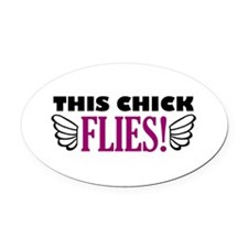 'This Chick Flies!' Oval Car Magnet