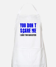You don't scare me 2 daughters Apron