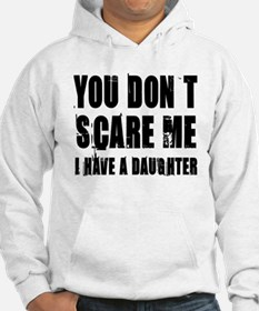 You don't scare me a daughter Hoodie