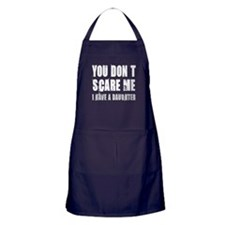 You don't scare me a daughter Apron (dark)