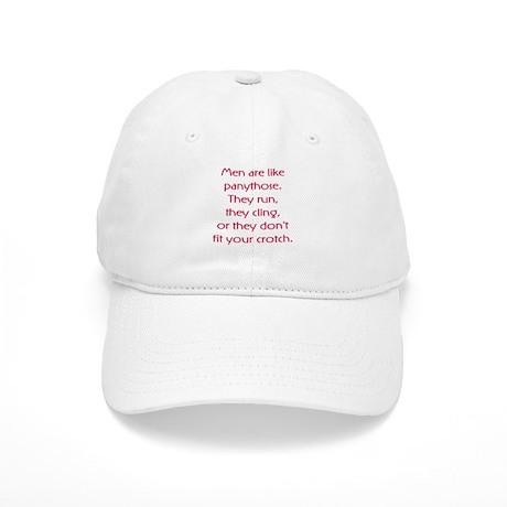 Men Are Like Pantyhose Cap