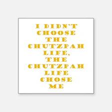 Chutzpah Life Sticker