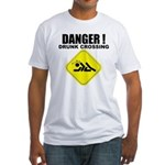 Danger! Drunk Crossing Fitted T-Shirt