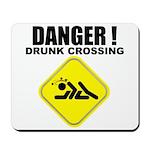 Danger! Drunk Crossing Mousepad