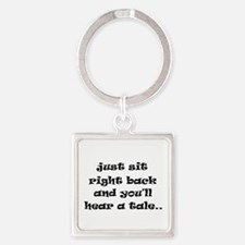 Just sit right back Square Keychain