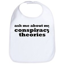 Ask Me About My Conspiracy Theories Bib