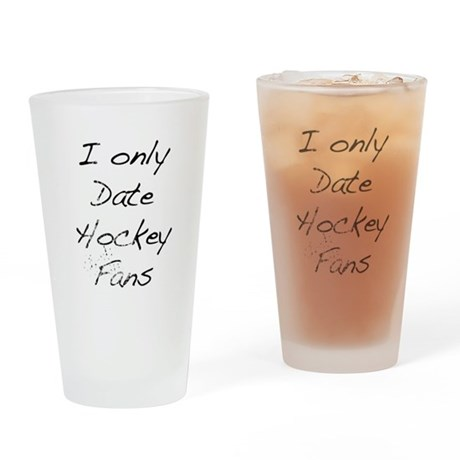 I Only Date Hockey Fans Drinking Glass