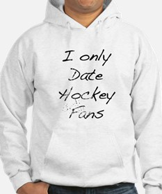 I Only Date Hockey Fans Hoodie