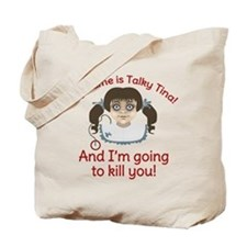 Talky Tina Im Going To Kill You Tote Bag