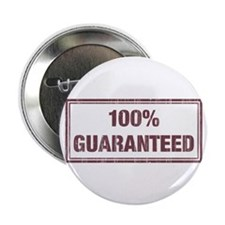 "Guaranteed 2.25"" Button"