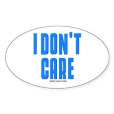 I Don't Care Oval Decal