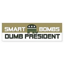 SMART BOMBS DUMB PRESIDENT Bumper Bumper Sticker