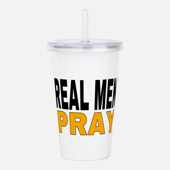 REAL MEN PRAY Acrylic Double-wall Tumbler