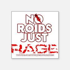 No Roids Just Rage Sticker