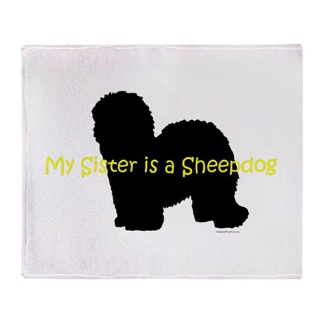Sister is a Sheepdog Throw Blanket