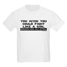 YOU WISH YOU COULD FIGHT LIKE T-Shirt