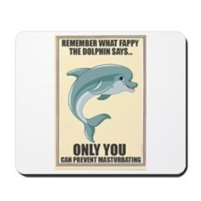 Fappy the Anti-Masturbation Dolphin Mousepad