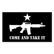 Come and Take It! Bumper Stickers