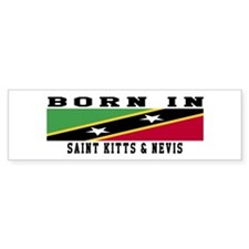Born In Saint Kitts & Nevis Bumper Sticker