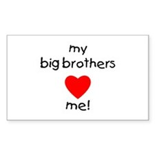 My big brothers love me Rectangle Bumper Stickers