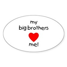 My big brothers love me Oval Bumper Stickers