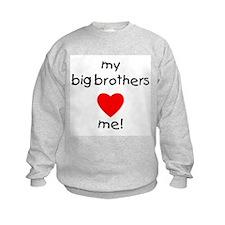 My big brothers love me Sweatshirt