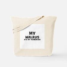My Walrus Ate My Homework Tote Bag