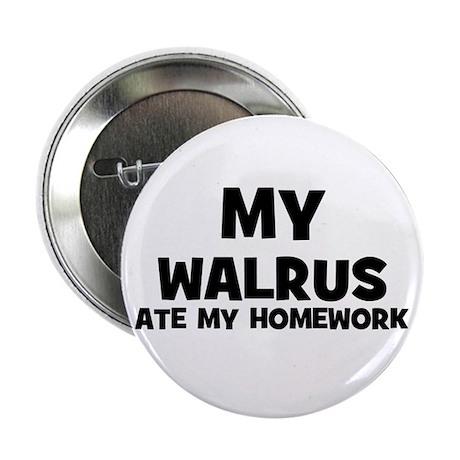 My Walrus Ate My Homework Button