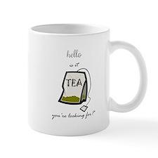 Hello is it tea... Mug