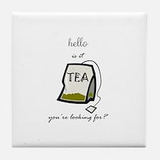 Hello is it tea... Tile Coaster