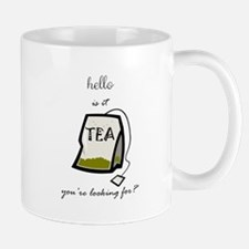 Hello, is it tea... Small Mug
