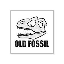 "'Old Fossil' Square Sticker 3"" x 3"""