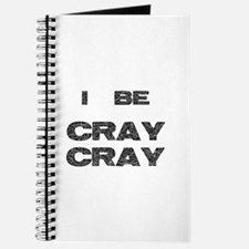 I Be Cray Cray Journal