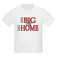 'Go Big' T-Shirt