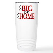 'Go Big' Travel Mug