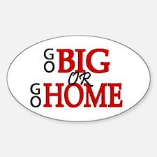 'Go Big' Sticker (Oval)